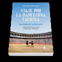 Viaje por la Barcelona taurina