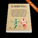 El derbi final. Relatos sobre la rivalidad del fútbol sevillano (2ª ed.)