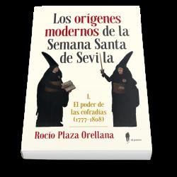 Los orígenes modernos de la Semana Santa de Sevilla