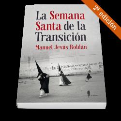 La Semana Santa de la Transición (Sevilla, 1973-1982)