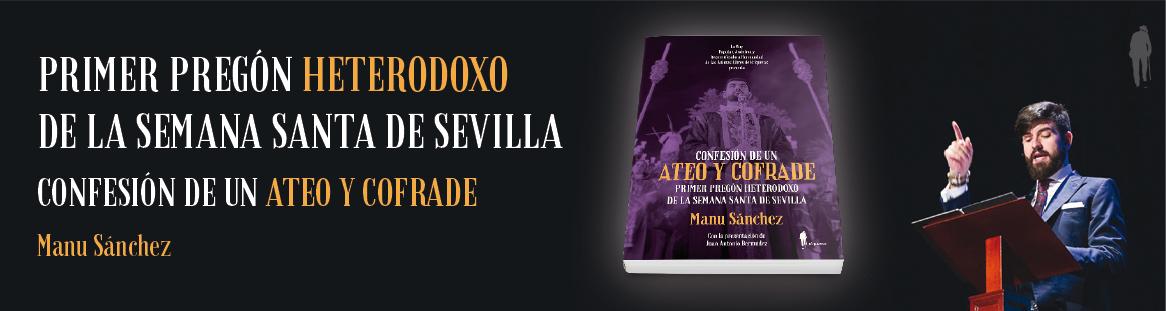 Primer Pregón heterodoxo de la Semana Santa de Sevilla