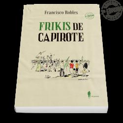 Frikis de capirote (2.ª ed.)