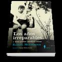 Los años irreparables y otras prosas autobiográficas
